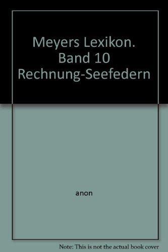 Meyers Lexikon. Band 10 Rechnung-Seefedern