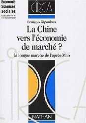 LA CHINE VERS L'ECONOMIE DE MARCHE ? La longue marche de l'après-Mao