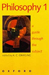 Philosophy 1: A Guide Through the Subject: A Guide Through the Subject Vol 1