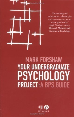 Your Undergraduate Psychology Project: A BPS Guide by Forshaw, Mark (2004)