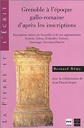 Grenoble à l'époque gallo-romaine d'après les inscriptions