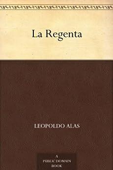 La Regenta de [Alas, Leopoldo]