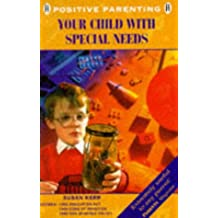 Your Child With Special Needs 2ED Positive Parenting