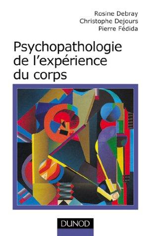 Psychopathologie de l'expérience du corps