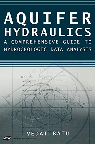 Aquifer Hydraulics: A Comprehensive Guide to Hydrogeologic Data Analysis: A Comprehensive Guide to Hydrogeologic Data Analysis +D3