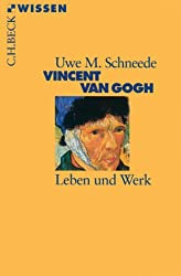 Vincent van Gogh: Leben und Werk (C. H. Beck Wissen in der Beck'schen Reihe)