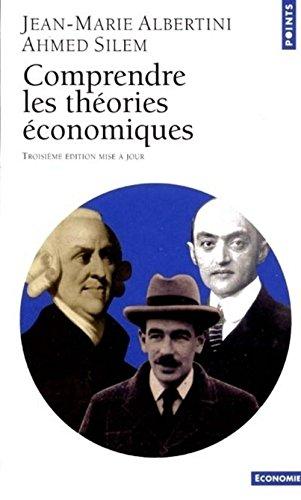 Comprendre les théories économiques par Jean-Marie Albertini, Ahmed Silem