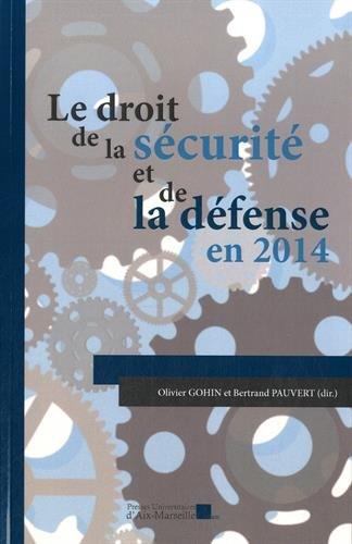 Le droit de la sécurité et de la défense en 2014 par Sous la direction de Olivier GOHIN et de Bertrand PAUVERT