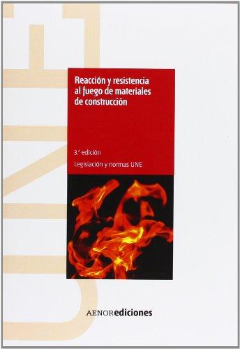 Reacción y resistencia al fuego de materiales de construcción por Asociación Española de Normalización y Certificación (AENOR)
