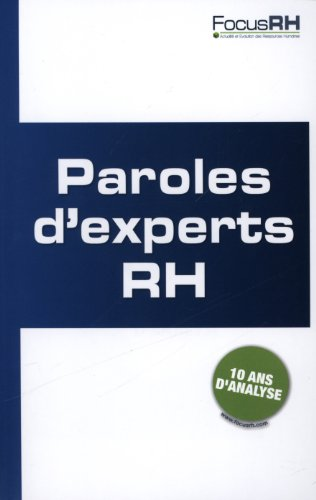 Paroles d'experts RH : Dix ans d'analyse par Focus RH