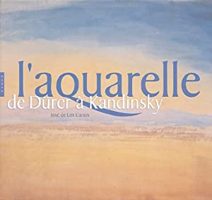 """Afficher """"L'Aquarelle de Dürer à Kandinsky"""""""
