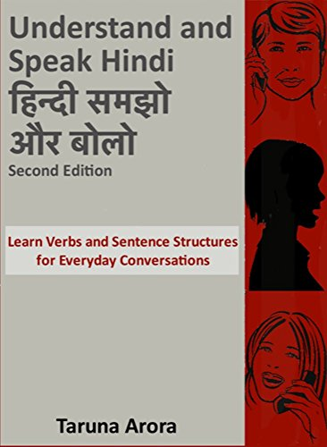 Understand and Speak Hindi: Learn Verbs and Sentence Structures for