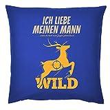 Tini - Shirts Jäger/Jägerinnen Deko-Kissen - Sprüche Geschenk-Kissenbezug Jagdsport : Ich Liebe Meinen Mann … Zum Jagen Gehen lässt - Deko Jagen - Kissen Ohne Füllung - Farbe: Royalblau