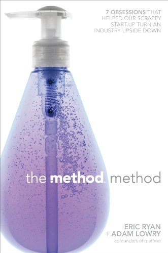 The Method Method: Seven Obsessions That Helped Our Scrappy Start-up Turn an Industry Upside Down (English Edition)