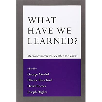 What Have We Learned?: Macroeconomic Policy After the Crisis by George A. Akerlof (3-Jun-2014) Hardcover