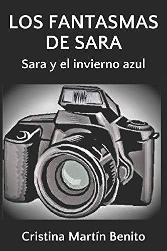 Los fantasmas de Sara (Sara y el invierno azul) por Cristina Martín Benito