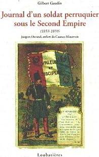 Journal d'un soldat perruquier sous le Second Empire par GAUDIN GILBERT