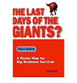 [(The Last Days of the Giants?: A Route Map for Big Business Survival )] [Author: Robert Baldock] [Apr-2000]