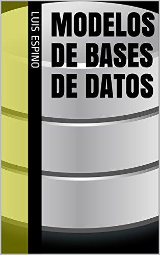 Modelos de Bases de Datos por Luis Espino