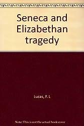Seneca and Elizabethan tragedy