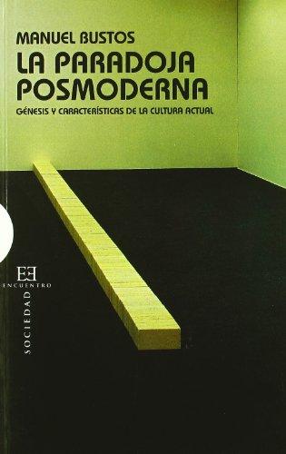 La paradoja posmoderna: Génesis y características de la cultura actual (Ensayo) por Manuel Bustos Rodríguez