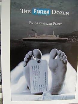 The Frozen Dozen by [Flint, Alexander]