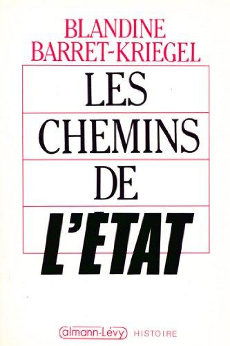 Les Chemins de l'Etat (Sciences Humaines et Essais t. 550) par Blandine Barret-Kriegel