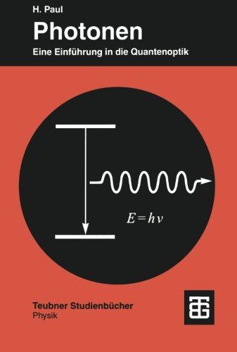 photonen-eine-einfuhrung-in-die-quantenoptik-teubner-studienbucher-physik-german-edition