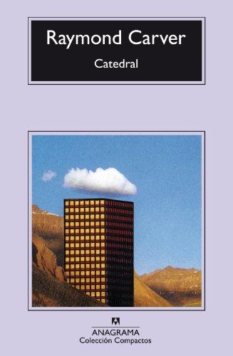 Catedral (Compactos Anagrama) por Raymond Carver