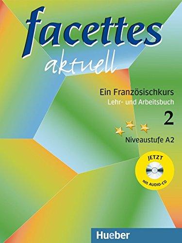 Facettes aktuell. Ein Französischkurs, Lehr- und Arbeitsbuch 2.  Mit  Audio-CD. (Lernmaterialien)