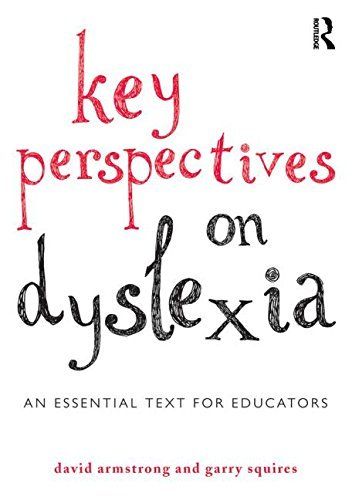 Key Perspectives on Dyslexia: An essential text for educators by David Armstrong (2014-08-16)