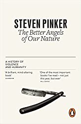 The Better Angels of Our Nature: A History of Violence and Humanity