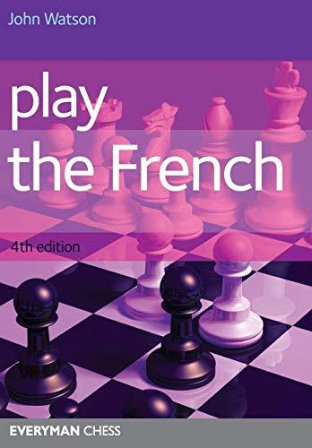 Play the French 4th Edition (Cadogan Chess Books) por John Watson