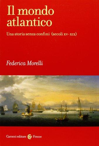 il-mondo-atlantico-una-storia-senza-confini-secoli-xv-xix