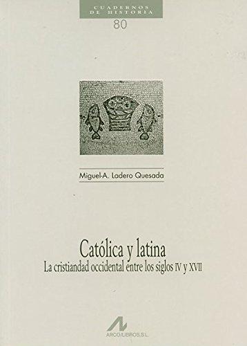 Católica y latina, la cristiandad occidental entre los siglos IV y XVII (Cuadernos de historia)
