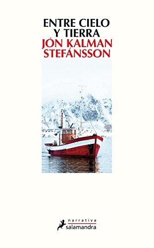 ENTRE CIELO Y TIERRA (Nva. Ed) (Narrativa) por Jón Kalman Stefánsson