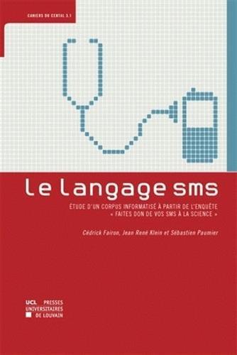 Le langage SMS : étude d'un corpus informatisé à partir de l'enquête