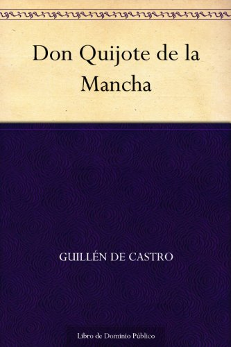 Don Quijote de la Mancha por Guillén de Castro