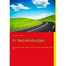 Ihr Betriebsbudget: Entwurf eines Instrumentes, das Sie zu Ihren finanziellen Zielen führt
