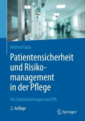 Patientensicherheit und Risikomanagement in der Pflege: Für Stationsleitungen und PDL
