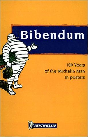 100 Years of the Michelin Man in Posters par  Pierre-Gabriel Gonzales (Album)