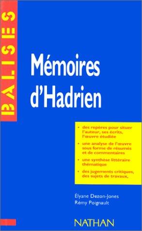 MEMOIRES D'HADRIEN, YOURCENAR par Elyane Dezon-Jones