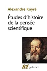Etudes d'histoire de la pensée scientifique by Alexandre Koyré(1985-02-21) de Alexandre Koyré