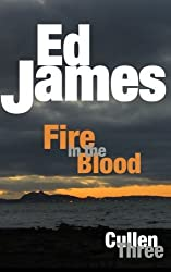 Fire in the Blood: Scott Cullen Mysteries 3 (Volume 3) by Ed James (2013-05-28)