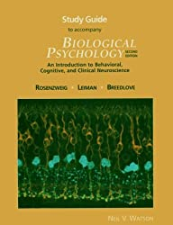 Biological Psychology: Study Guide: An Introduction to Behavioral, Cognitive and Clinical Neuroscience
