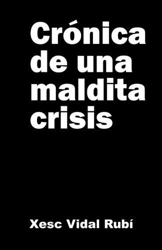 Crónica de una maldita crisis