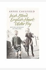 Irish Blood, English Heart, Ulster Fry: Return Journeys to Northern Ireland Hardcover
