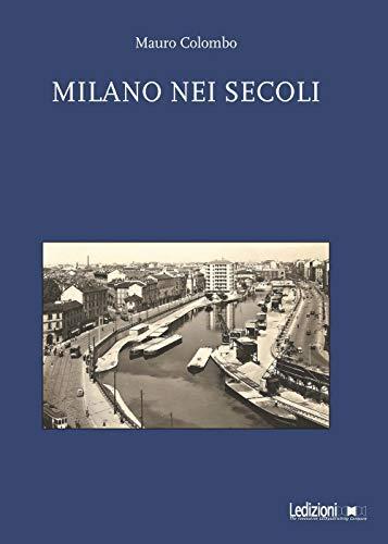 Milano nei secoli di Mauro Colombo