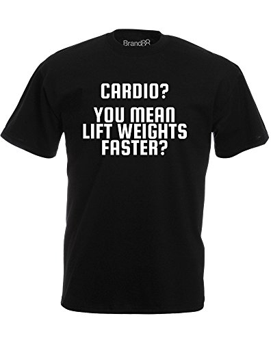 Brand88 - Cardio? You Mean Lift Weights Faster?, Mann Gedruckt T-Shirt Schwarz/Weiß