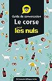 Guide de conversation corse pour les Nuls en voyage...